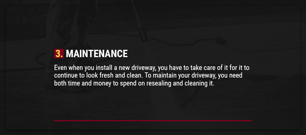 maintenance is a factor when laying your driveway