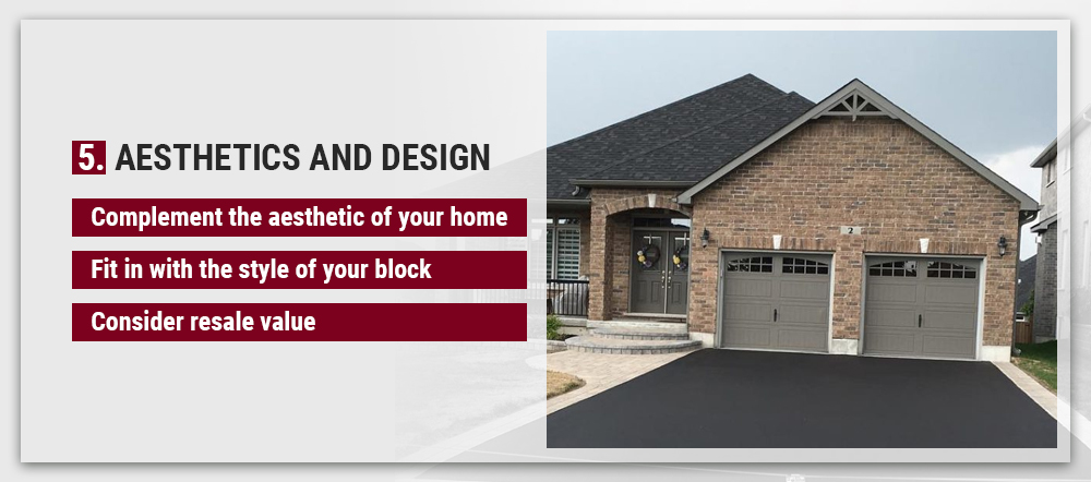 Aesthetics and design of the driveway should be considered