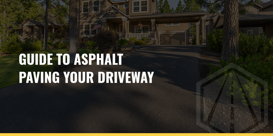 guide to asphalt paving your driveway